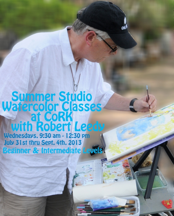 Summer Studio Watercolor Classes with Robert Leeedy @ his CoRK North studio, Wednesdays from 9:30 am - 12:30 pm July 31st thru September 4th, 2013. Beginner & Intermediate Levels. $200.